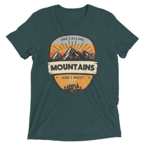 Mountains Are Calling And I Must Go Short Sleeve T-shirt