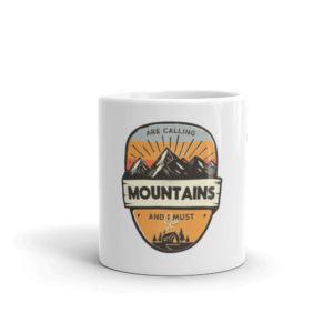 Mountains Are Calling And I Must Go Coffee Or Tea Mug