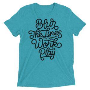 Blur The Lines Between Work And Play Short Sleeve T-shirt